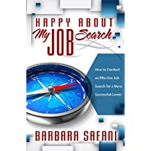 Happy About My Job Search: How to Conduct an Effective Job Search for a More Successful Career