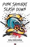Punk Samurai Slash Down (Anthem Cosmopolis Writings) by Kou Machida (2014-04-01)