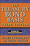 The Treasury Bond Basis: An in-Depth Analysis for Hedgers, Speculators, and Arbitrageurs (McGraw-Hill Library of Investment and Finance)
