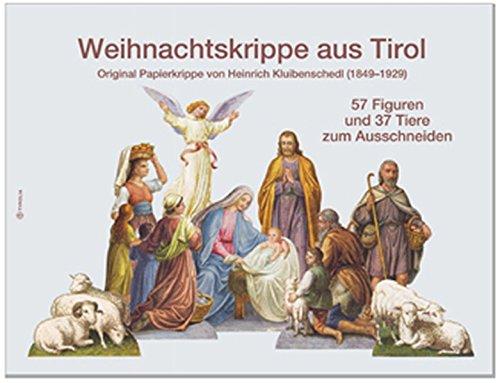 Weihnachtskrippe aus Tirol: Original Papierkrippe von Heinrich Kluibenschedl (1849-1929)