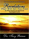 Revelations That Will Set You Free, Troy Reiner, 141410541X