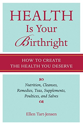 Health Is Your Birthright: How to Create the Health You Deserve