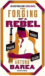 The Forging of a Rebel: The Forge, The Track and The Clash
