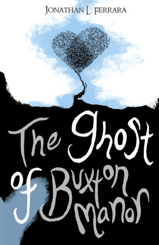 The Ghost of Buxton Manor (The First Novel Ever Written On A Typewriter)