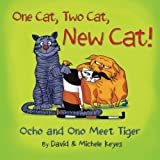 One Cat, Two Cat, New Cat!: Ocho and Ono Meet Tiger