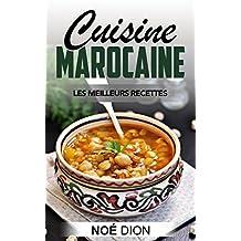Cuisine Marocaine: Les Meilleurs Recettes (Recettes, Cuisine, Recettes Marocaine, Cuisine Marocaine) (French Edition)