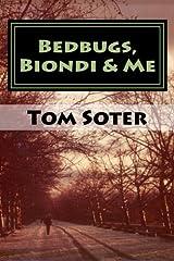 Bedbugs, Biondi & Me: Reflections from Habitat Magazine by Tom Soter (2015-05-14) Paperback