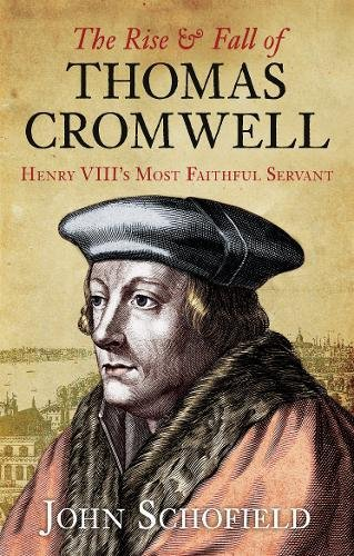 Read Online The Rise & Fall of Thomas Cromwell: Henry VIII's Most Faithful Servant PDF