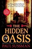 The Hidden Oasis, Paul Sussman, 0802145078