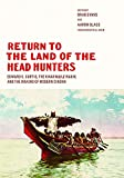 img - for Return to the Land of the Head Hunters: Edward S. Curtis, the Kwakwaka'wakw, and the Making of Modern Cinema (Native Art of the Pacific Northwest: A Bill Holm Center) book / textbook / text book