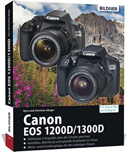 Canon EOS 1200D / 1300D - Für bessere Fotos von Anfang an: Das ...