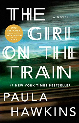 The Girl on the Train: A Novel by [Hawkins, Paula]