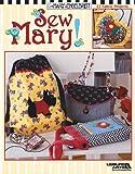 Mary Engelbriet: Sew Mary!  (Leisure Arts #3685)