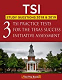 TSI Study Questions 2018 & 2019: Three TSI Practice Tests for the Texas Success Initiative Assessment