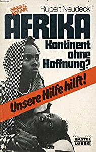 Perfect Paperback Afrika, Kontinent ohne Hoffnung?: Unsere Hilfe hilft! (Bastei-Lu¨bbe-Taschenbuch) (German Edition) [German] Book