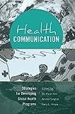 Health Communication: Strategies for Developing Global Health Programs