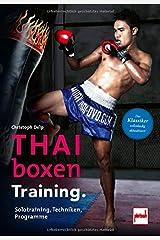 Thaiboxen Training.: Solotraining, Techniken, Programme Paperback