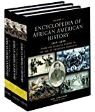 Encyclopedia of African American History, 1619-1895: From the Colonial Period to the Age of Frederick Douglass: Three-volume set (The African American History Reference Series)