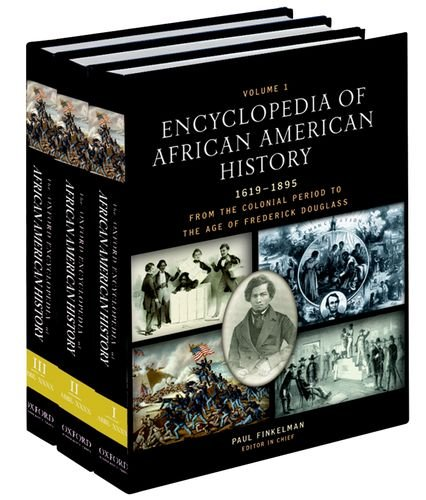 : Encyclopedia of African American History, 1619-1895: From the Colonial Period to the Age of Frederick Douglass: Three-volume set (The African American History Reference Series)