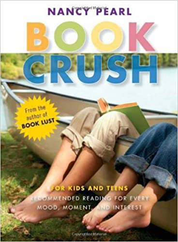 Book Crush: For Kids and Teens - Recommended Reading for
