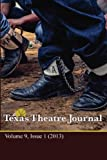 Texas Theatre Journal, Vol. 9 (2013), Texas Educational Theatre Association, 1481923005
