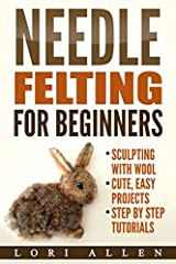 Needle felting for beginners is a step by step, pictorial guide to sculpting with wool that will equip you with the skills and knowledge you need to get started felting quickly. Along with our clear tutorials for each of the 7 projects, this ...