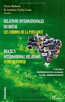 Relations internationales du Brésil : Les chemins de la puissance (Inter-National) (French Edition) by [Rolland, Denis, Lessa, Antonio Carlos, Collectif]