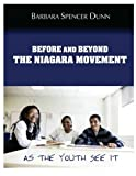 Before and Beyond the Niagara Movement : As the Youth See It, Dunn, Barbara, 0983515700