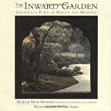 The Inward Garden, Julie Moir Messervy, 0316567922
