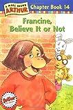 Francine, Believe It or Not!, Marc Brown, 0316120111