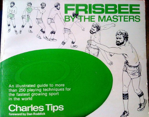 Ultimate Frisbee Handbook - Frisbee by the masters