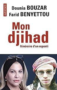 Mon djihad par Dounia Bouzar