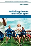 Rethinking Gender and Youth Sport, , 0415410932