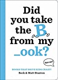 Download Books That Drive Kids CRAZY!: Did You Take the B from My _ook? in PDF ePUB Free Online