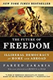 img - for The Future of Freedom: Illiberal Democracy at Home and Abroad (Revised Edition) book / textbook / text book