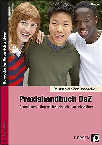 Praxishandbuch DaZ: Grundlagen - Unterrichtsbeispiele ...