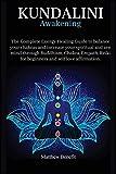 Kundalini Awakening 6 IN 1: The Complete Energy
