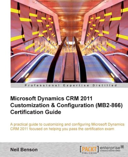 Microsoft Dynamics CRM 2011 Customization & Configuration (MB2-866) Certification Guide Pdf