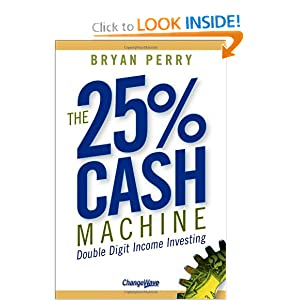 The 25% Cash Machine: Double Digit Income Investing Bryan Perry and Tobin Smith