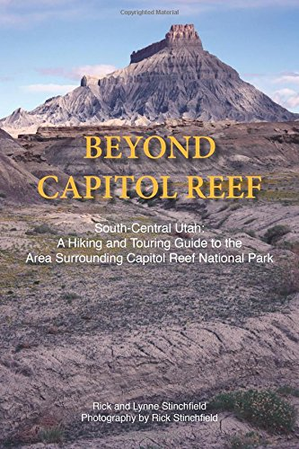 Beyond Capitol Reef: Southwest Utah: A Guide to the Area Surrounding Capital Reef National Park