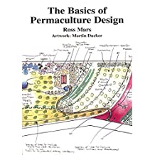 The Basics of Permaculture Design by Ross Mars (2005-03-30)