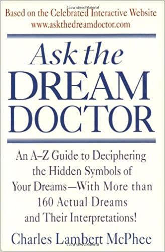 Buy Ask The Dream Doctor An A Z Guide To Deciphering The Hidden