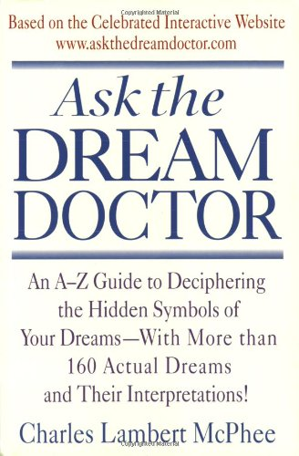 Ask the Dream Doctor: An A-Z Guide to Deciphering the Hidden Symbols of Your Dreams by Dell