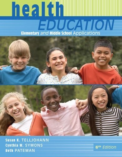 Health Education: Elementary and Middle School Applications by Telljohann, Susan, Symons, Cynthia, Pateman, Beth (2008) Paperback