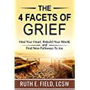 The 4 Facets of Grief: Heal Your Heart, Rebuild Your World, and Find New Pathways to Joy