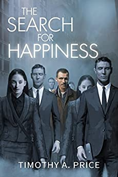 The Search for Happiness by [Price, Timothy A.]