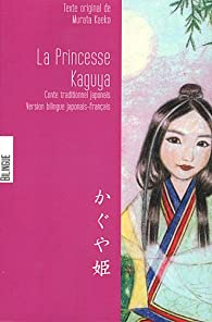La Princesse Kaguya : Edition bilingue français-japonais par Kaeko Murata