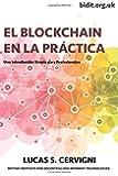 El Blockchain en la práctica: Una introducción simple para profesionales