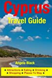 Cyprus Travel Guide: Attractions, Eating, Drinking, Shopping & Places To Stay