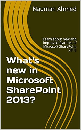 What's new in Microsoft SharePoint 2013?: Learn about new and improved features of Microsoft SharePoint 2013 Pdf